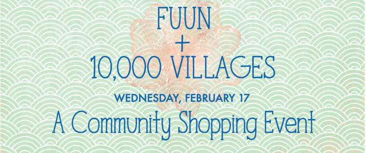 Shop for FUUN on Wed. Feb 17, at Ten Thousand Villages