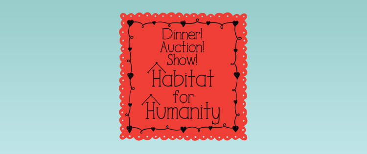 Valentine Dinner, Art Auction and Show Fundraiser for Habitat for Humanity